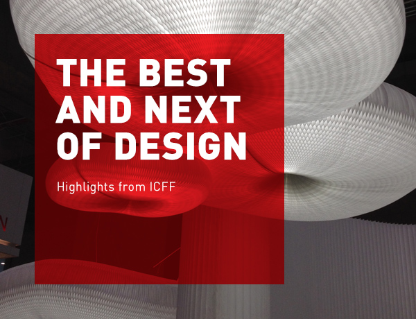 The Best and Next of Design: Highlights from ICFF