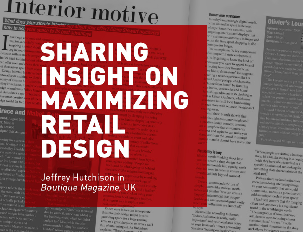 Fashion Retail Architect Jeffrey Hutchison Shares Insight on Maximizing Retail Design